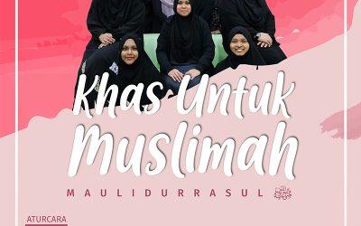 Khas Untuk Muslimah – Maulid 1441H